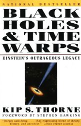lack Holes and Time Warps: Einstein's Outrageous Legacy