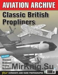 Classic British Propliners (Aeroplane Aviation Archive)