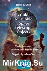 A Guide to Hubble Space Telescope Objects: Their Selection, Location, and Significance