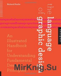 The Language of Graphic Design: An Illustrated Handbook for Understanding Fundamental Design Principles