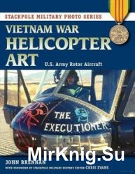 Vietnam War Helicopter Art: U.S. Army Rotor Aircraft