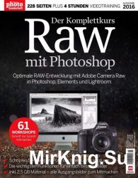Digital Photo Sonderheft - Der Komplettkurs Raw mit Photoshop Nr.1 2016