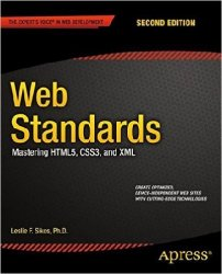Web Standards: Mastering HTML5, CSS3, and XML, 2nd Edition