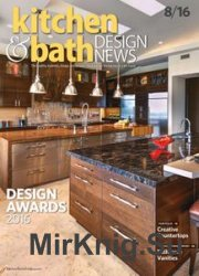 Kitchen & Bath Design News - August 2016