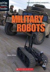 Military Robots (High-Tech Military Weapons)
