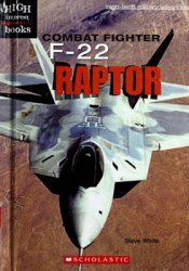 Combat Fighter F-22 Raptor (High-Tech Military Weapons)