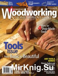 Canadian Woodworking & Home Improvement №97 (August-September 2015)