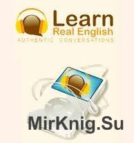 Learn Real English - Authentic Conversations