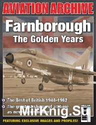 Farnborough The Golden Years (Aeroplane Aviation Archive - Issue 26)