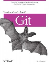 Version Control with Git: Powerful tools and techniques for collaborative software development