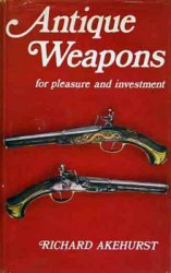 Antique Weapons For Pleasure and Investment