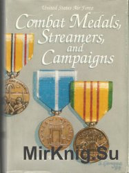 United States Air Force Combat Medals, Streamers, and Campaigns