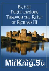 British Fortifications Through the Reign of Richard III