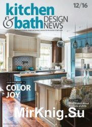 Kitchen & Bath Design News - December 2016