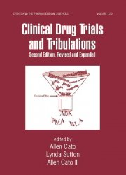 Clinical Drug Trials and Tribulations, 2nd Editon