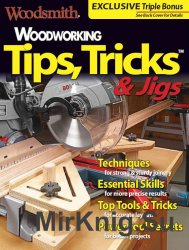 Woodworking Tips, Tricks & Jigs 2017