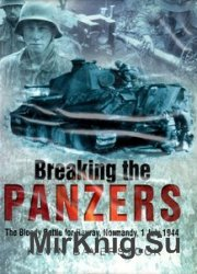 Breaking the Panzers: The Bloody Battle for Rauray Normandy, 1 July 1944