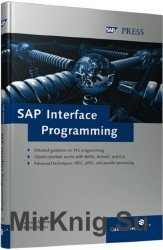 SAP Interface Programming: A comprehensive reference for RFC, BAPI, and JCo programming