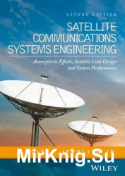Satellite Communications Systems Engineering, Second Edition