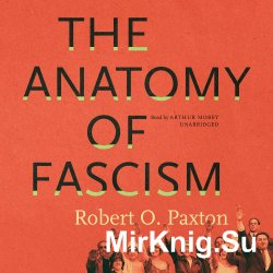 The Anatomy of Fascism (Audiobook)