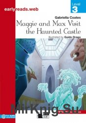 Maggie and Max Visit the Haunted Castle - Earlyreads Level 3