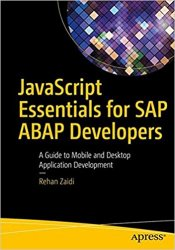 JavaScript Essentials for SAP ABAP Developers: A Guide to Mobile and Desktop Application Development