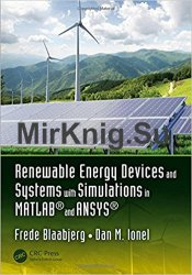 Renewable Energy Devices and Systems with Simulations in MATLAB and ANSYS