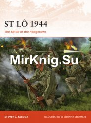 St Lo 1944: The Battle of the Hedgerows (Osprey Campaign 308)