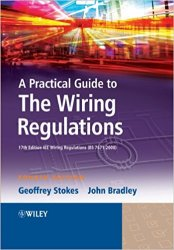 A Practical Guide to The Wiring Regulations: 17th Edition IEE Wiring Regulations