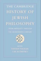 The Cambridge History of Jewish Philosophy: From Antiquity through the Seventeenth Century: Vol. 1