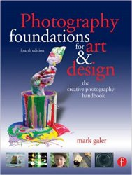 Photography Foundations for Art and Design: The creative photography handbook, 4th Edition