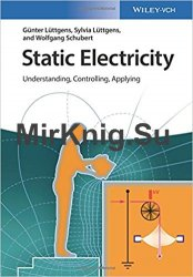 Static Electricity: Understanding, Controlling, Applying