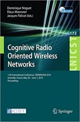 Cognitive Radio Oriented Wireless Networks: 11th International Conference, CROWNCOM 2016
