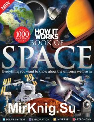 How It Works: Book of Space. Everything you want to know about the universe we live in.