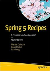 Spring 5 Recipes: A Problem-Solution Approach, 4th Edition