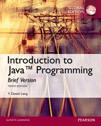 Intro to Java Programming, Brief Version, 10th Global Edition