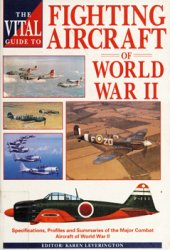 The Vital Guide to Fighting Aircraft of World War II