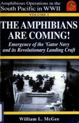 The Amphibians are Coming! Amphibious Operations in the South Pacific in World War II vol.1