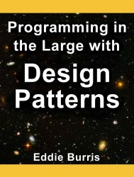 Programming in the Large with Design Patterns
