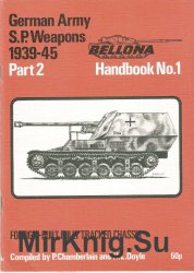 Bellona Handbook No. 1: German Army S.P. Weapons 1939-45 Part 2. Foreign-Built Fully Tracket Chassis