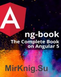 ng-book2. The Complete Book on Angular 5 (+code)