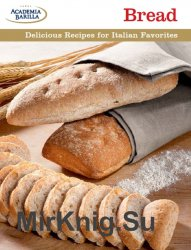 Bread: Delicious Recipes for Italian Favorites