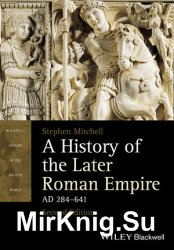 A History of the Later Roman Empire, AD 284-641