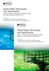 Novel Radar Techniques and Applications: Vol. 1: Real aperture array radar, Imaging radar, and Passive and multistatic radar; Vol.2: Waveform diversity and cognitive radar and Target tracking and data fusion
