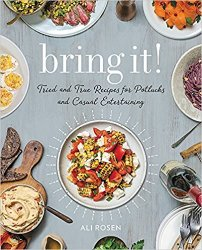 Bring It! Tried and True Recipes for Potlucks and Casual Entertaining
