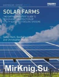 Solar Farms : The Earthscan Expert Guide to Design and Construction of Utility-scale Photovoltaic Systems