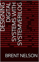 Designing Digital Systems With SystemVerilog