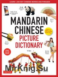 Mandarin Chinese Picture Dictionary: Learn 1000 Key Chinese Words and Phrases (Book+Audio)