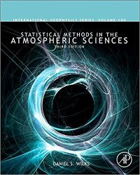 Statistical Methods in the Atmospheric Sciences, Volume 100, Third Edition