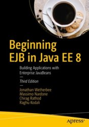 Beginning EJB in Java EE 8: Building Applications with Enterprise JavaBeans, Third Edition